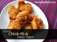 Copycat Chick-fil-A Nuggets http://www.stockpilingmoms.com/2013/05/copycat-chick-fil-a-nuggets/