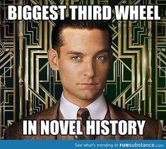 Nick Carraway:  the biggest third wheel in novel history.