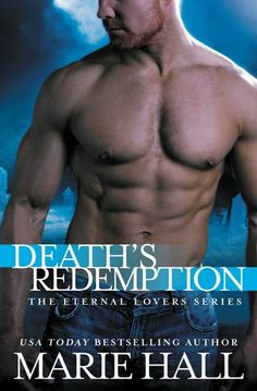 Death's Redemption by Marie Hall | Eternal Lovers, BK#2 | Publisher: Forever Yours | Publication Date: June 3, 2014 | www.mariehallwrites.blogspot.com | #Paranormal #vampires