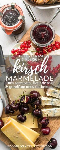herzhafte kirschmarmelade mit rosmarin, einem hauch fleur de sel und gereiften aceto balsamico by trickytine ♥ der perfekte begleiter zu käse oder fleischgerichten!
