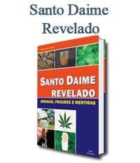Livro Santo Daime Revelado - Drogas, Fraudes e Mentiras