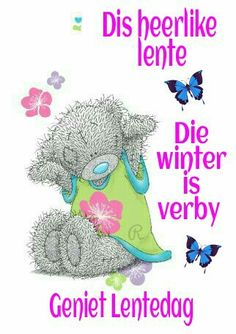 Tatty Teddy, Teddy Bear, Afrikaanse Quotes, Goeie More, Bear Pictures, Strong Quotes, Seasons, Spring, Blessings