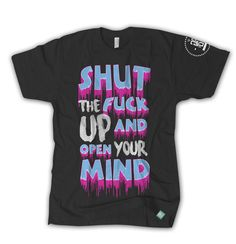 """Introducing  The """"STFU""""   Tee! Bright, Neon Screen printed Type Reading """"Shut the Fuck up and Open Your Mind""""   Mind Wide Open. Eyes Closed Shut. This design is printed with high-quality ink that resists cracking and fading. It stays soft, able to withstand washing, active lifestyles, late nights and wear.  #goonsandgalaxies #STFU #t-shirt #neon #EDM #streetwear #streetwearbrand #dope #fashion #mensfashion #trippy #grimeart"""