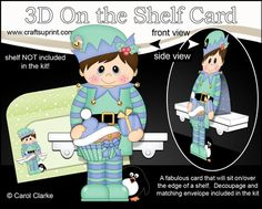 3D Christmas On the Shelf Card Kit - Cute Christmas Elf has a Festive Cupcake by Carol Clarke 7 Sheets in the kit On the shelf base card On…