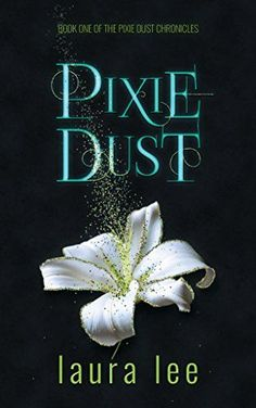 Pixie Dust, A Paranormal Romance (The Pixie Dust Chronicles Book by [Lee, Laura] I Love Books, Good Books, My Books, Kiss Books, Pixie, Book Nerd, Book 1, Fantasy Books To Read, Paranormal Romance Books