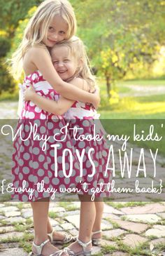 Why I took all my kids toys away {& why they wont get them back}--a must read for any parent who has struggled with the problem of too much stuff!