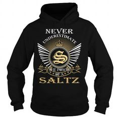 I Love Never Underestimate The Power of a SALTZ - Last Name, Surname T-Shirt T shirts