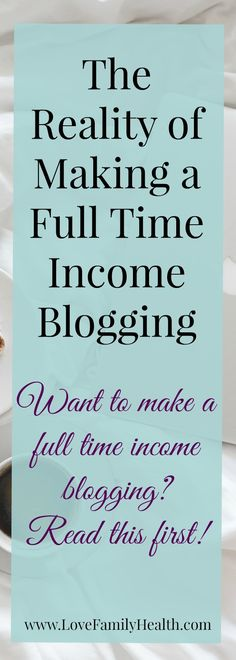 Want to make a full time income blogging? Read this first!