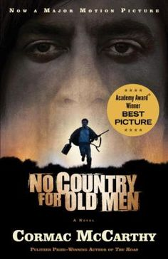 Movie January 14th; discussion January 28th: No Country for Old Men by Cormac McCarthy.