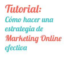 #Tutorial: Cómo hacer una estrategia de #Marketing Online efectiva - Ale Santander