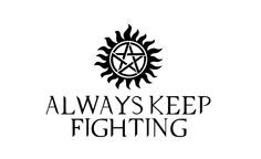 This symbol on my lower back (likely the right side), maybe with always keep fighting and spn family written around it in a circle.