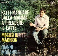 Gianni Morandi - Fatti Mandare Dalla Mamma A Prendere Il Latte / Meglio Il Madison at Discogs