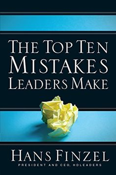 The Top Ten Mistakes Leaders Make David C. Cook