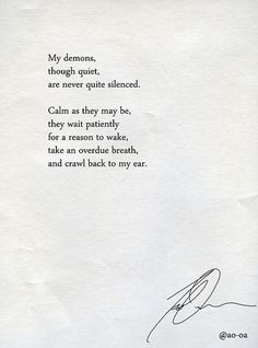 Tennessee Williams My demons.they never sleep; are they my demons; The Words, Welcome To My Life, Quotes To Live By, Me Quotes, Dark Love Quotes, Honesty Quotes, Famous Quotes, Stress, My Demons
