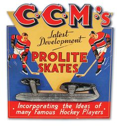 "Early promotional poster for CCM Prolite Hockey Skates. ""Incorporating the ideas of many Famous Hockey Players"" Advertising Signs, Vintage Advertisements, Ccm Hockey, Hockey Rules, Hockey Gifts, Hockey Stuff, Nhl Logos, Posters, Deko"