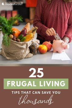 Have you been trying to do better budgeting and are now looking for the perfect frugal tips to start frugal living? This list of 25 frugal living tips will give you ways to save money with frugal living and save you thousands! From frugal meals to extreme frugal living tips you can find the best frugal living tips here on The Modest Wallet blog. #frugallivinghacks #frugallivingideas #savemoney #frugal #pennypinchin