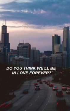 Do you think we'll be in love forever? Lana Del Rey Quotes, Lana Del Rey Lyrics, Lyric Quotes, Me Quotes, Grunge Quotes, Tumblr Quotes, Quote Aesthetic, Music Lyrics, Wallpaper Quotes