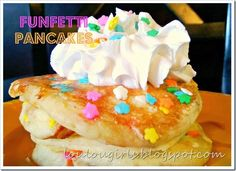 Funfetti Pancakes - The First Day of School Celebration!