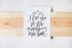 I Love You to the Mountains and Back; Printable Adventure/Travel Sign; Stamp Effect  Includes 8x10, 300dpi JPG & PDF files Handwritten…