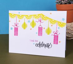 Celebrate Card with Avery Elle stamps Birthday Card