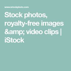 Stock photos, royalty-free images & video clips | iStock