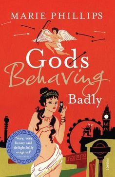 Gods Behaving Badly by Marie Phillips, http://www.amazon.co.uk/dp/0099513021/ref=cm_sw_r_pi_dp_nxXArb0Q3JD6Q
