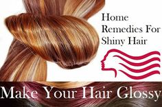 Home Remedies For Shiny Hair - Make Your Hair Glossy « Medizines