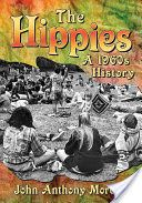 The hippies : a 1960s history / John Anthony Moretta  HN59 .M645 2017  (2018)