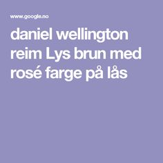 daniel wellington reim Lys brun med rosé farge på lås