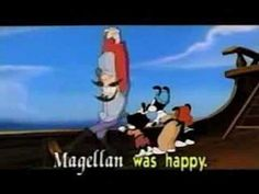 """Ballad of Magellan"" by Animaniacs.  Some comic relief for when we study the explorers."