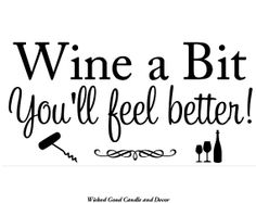Vinyl Decal for Wall Wood or Canvas  Wine a bit by WickedGoodDecor, $11.99