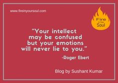 "Emotions- A Teacher For Life  Blog by Sushant Kumar  http://fireinyoursoul.com/2017/09/05/emotions/  www.fireinyoursoul.com ""Show the world what you possess. ""  Seek your daily dose of Motivation & Inspiration.  Subscribe @fireinyoursoul5, #fireinyoursoul , #motivationalquotes #motivational #inspirationalquotes #inspiration #passion #ourthoughts #workhard #leavingthepast #patience #attention #procrastination #immaturity #overthinking #ignore #fightingcriticism #insecureaboutyourself…"