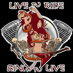 live to ride, sing to live