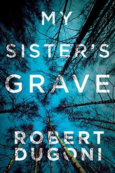 My Sister's Grave (The Tracy Crosswhite Series Book 1) - Kindle edition by Robert Dugoni. Mystery, Thriller & Suspense Kindle eBooks @ Amazon.com.