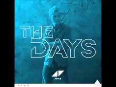 Avicii — The Days (feat. Robbie Williams)