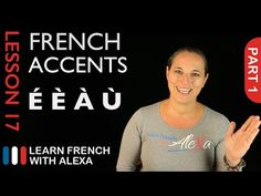 French accents - part 1 (French Essentials Lesson 17) - YouTube