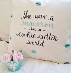 """She was a Macaron in a Cookie Cutter World - 18"""" hand letterred quote velveteen pillow cover"""