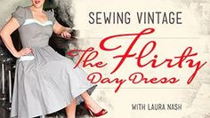 Sewing Vintage: The Flirty Day Dress by Laura Nash