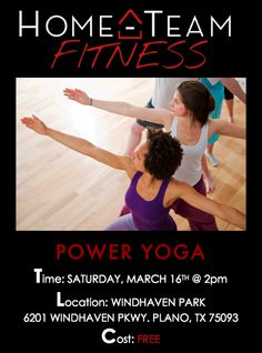 H.T.F. (Home-Team Fitness) EVENT SATURDAY!    CLICK HERE FOR INFO:  http://hometeamdallas.org/Home-Team_Dallas/H.T.F._1.html    WORKOUT:  #PowerYoga    LOCATION / TIME:  Windhaven Park  6201 Windhaven Pkwy.   Plano, TX 75093  2pm    COST:  $0.00 ---> that means #FREE    Whatever you do, work heartily, as for the Lord...  -Colossians 3:23 ESV    #BUSTitFORdaddy    I press on toward the goal for the prize...  -Philippians 3:14 ESV    #mediocreEFFORTisNOTanOPTION