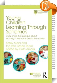 Young Children Learning Through Schemas :: <P><EM>Young Children Learning Through Schemas</EM> is a creative and highly engaging text that shows how young children can learn through exploring repeated patterns in their actions. With contributions from a range of practitioners, this book examines the philosophical approaches underpinning constructivism and includes a variety of case studies of small children in order to demonstrate the universal explorations we all engage in as huma...