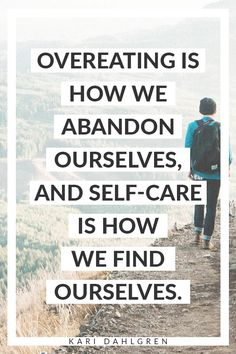 Overeating Is How We Abandon Ourselves, and Self-Care Is How We Find Ourselves - Kari Dahlgren Coaching Stop Overeating, Weight Loss Motivation, Fitness Motivation, Compulsive Overeating, Over It Quotes, Spiritual Health, Spiritual Wellness, Mental Health, Exercises