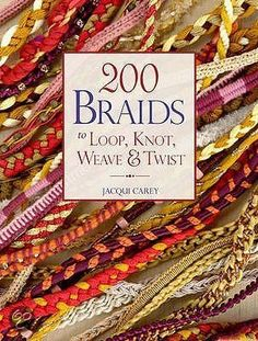200 Braids to Loop, Knot, Weave & Twist, Jacqui Carey > available in library TextielMuseum Loop Knot, The Knot, Stones For Jewelry Making, Beads Direct, Peg Loom, Micro Macrame, Queen, Weaving Techniques, Sewing For Beginners