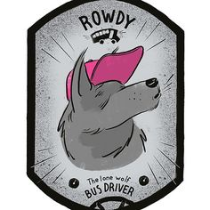 Rowdy - The Lone Wolf Bus Driver