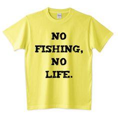 (釣りざんまい) NO FISHING, NO LIFE. 釣りTシャツ | デザインTシャツ通販 T-SHIRTS TRINITY(Tシャツトリニティ)