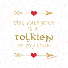 A #Tolkien of my love for you on #ValentinesDay