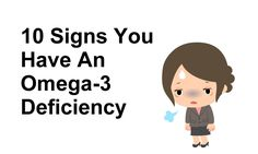 10 Signs You Have An Omega-3 Deficiency