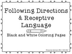 Following Directions & Receptive Language: Black and White Coloring Pages. Repinned by SOS Inc. Resources pinterest.com/sostherapy/.