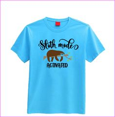 Sloth mode activated T-shirt (children's) Childrens Gifts, Creative People, Sloth, Mens Tops, T Shirt, Stuff To Buy, Supreme T Shirt, Tee, Gifts For Children