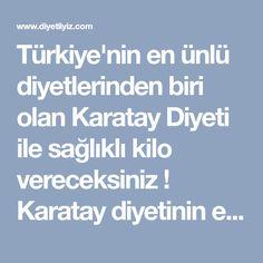 Türkiye'nin en ünlü diyetlerinden biri olan Karatay Diyeti ile sağlıklı kilo vereceksiniz ! Karatay diyetinin en etkili diyetler arasında yer aldığı kuşkusuz bir gerçek. Pek çok insanın hayatını değiştiren Prof. Dr. Canan Karatay tarafından hazırlanan Karatay Diyeti ile sizde kilo vereceksiniz !