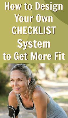 Design a checklist system that meets the unique needs of your own lifestyle and helps you create more free time for fitness http://overfiftyandfit.com/motivated-fit-checklists/ #fitness #motivation #checklist #system #organizing #ideas